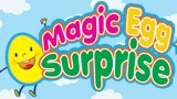 Magic Egg Surprise